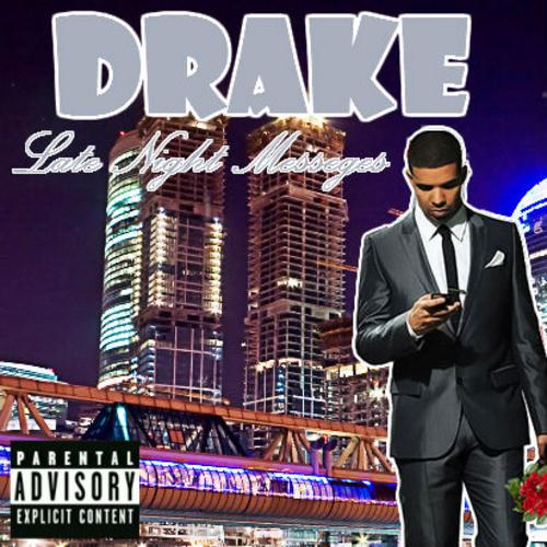 Drake - Late Night Messeges