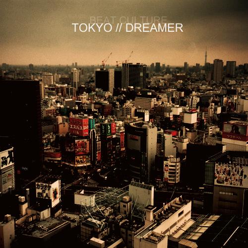 Beat Culture - Tokyo Dreamer (2012)