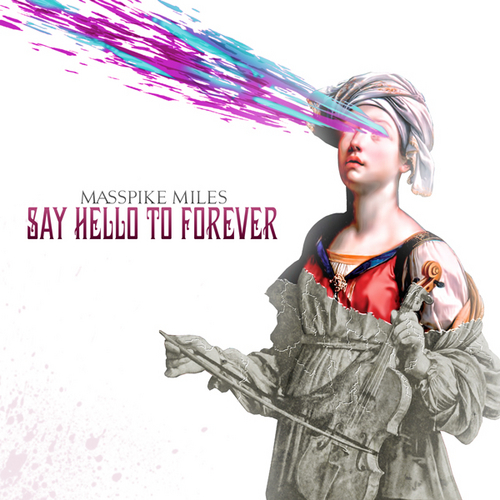 Masspike Miles - Say Hello To Forever1