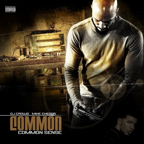 00 DJ Crowd, Mike Chedda - Common - Common Sense