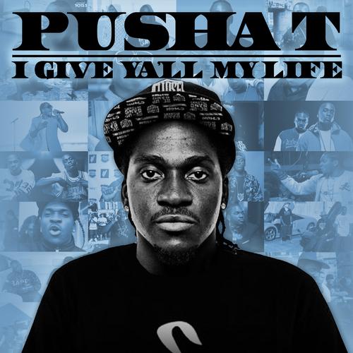 Pusha T - I Give Yall My Life [2CD]