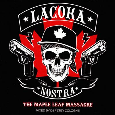 La Coka Nostra - The Maple Leaf Massacre