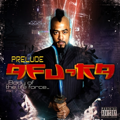 Afu-Ra - Body Of The Life Force 2 The Prelude