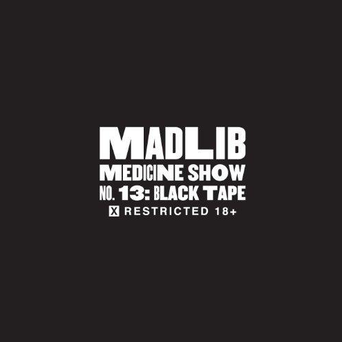 Madlib - Medicine Show No. 13 Black Tape