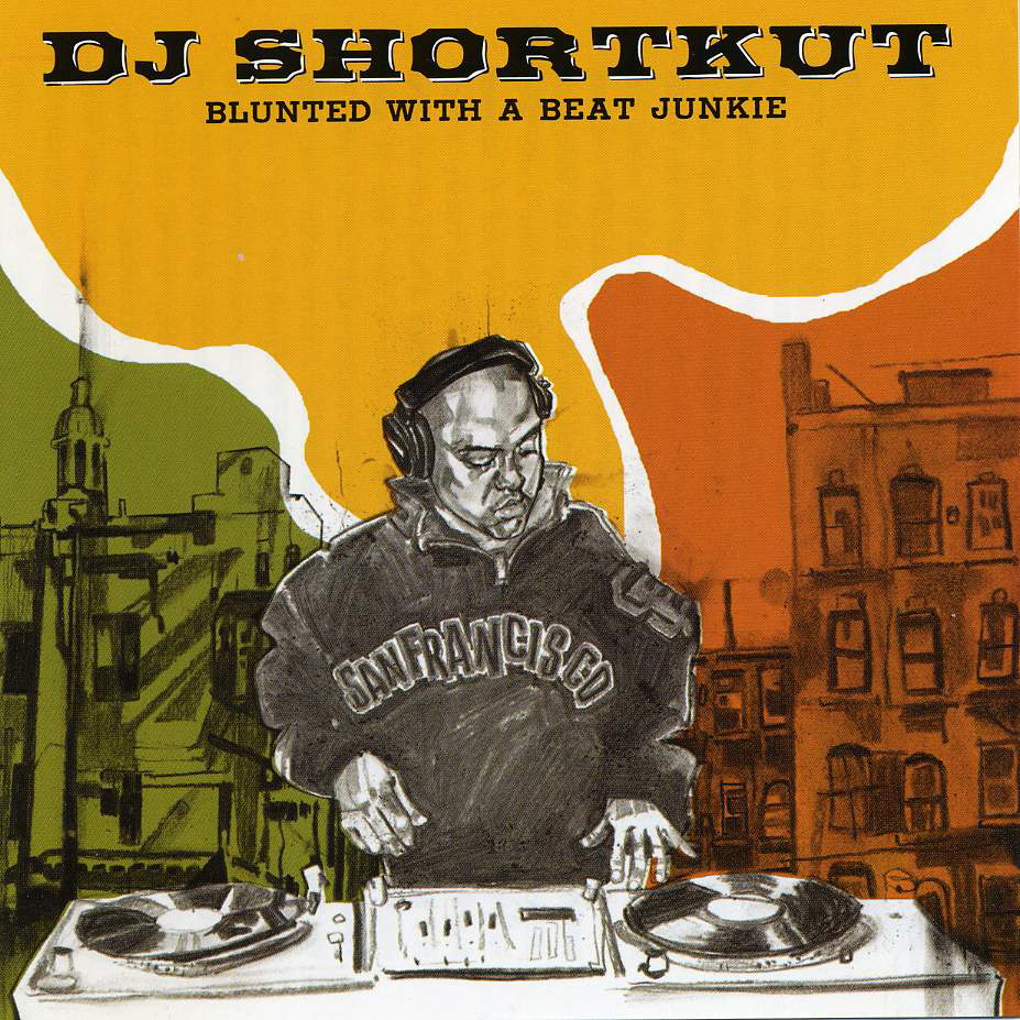 Shortkut - Blunted with a Beat Junkie mix