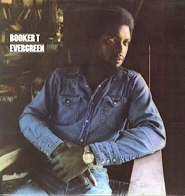 Evergreen / Booker T