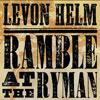 Ramble At The Ryman / Levon Helm