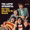Do You Believe In Magic / Lovin' Spoonful