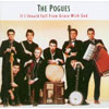 If I Should Fall From Grace With God / Pogues