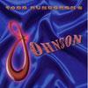 Todd Rundgren's Johnson / Todd Rundgren