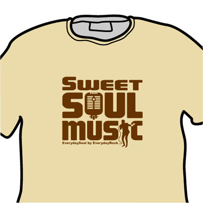 Sweet Soul Music EverydayRock T Shirt