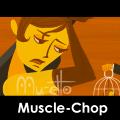 Muscle Chop
