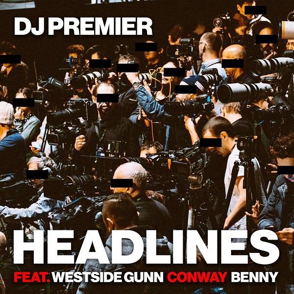 DJ Premier - Headlines (feat. Westside Gunn, Conway & Benny)